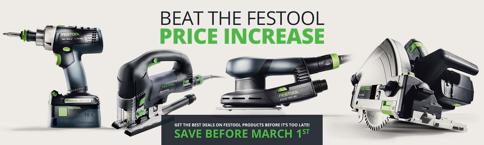 Beat the Festool Price Increase on March 1st!